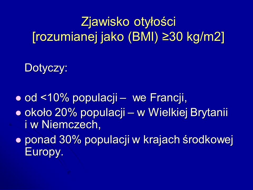 Zjawisko otyłości [rozumianej jako (BMI) ≥30 kg/m2]